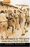 The Romance of the State : And the Fate of Dissent in the Tropics, Nandy, Ashis, 0195658647
