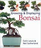 Growing and Displaying Bonsai, Colin Lewis and Neil Sutherland, 0806976535