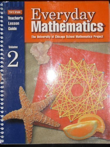Everyday Mathematics: Teacher's Lesson Guide, Vol. 2, Grade 3 (The University of Chicago School Mathematics Project)
