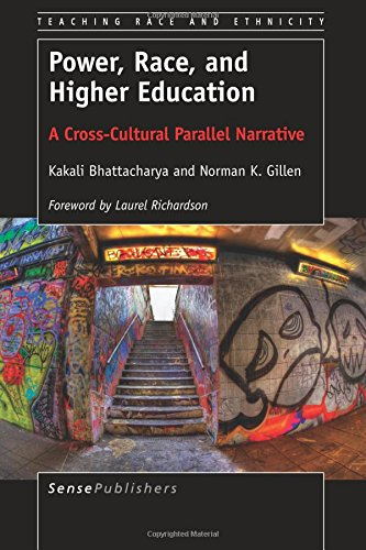 Power, Race, and Higher Education: A Cross-Cultural Parallel Narrative (Teaching Race and Ethnicity) (Volume (Cross Race)