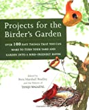 img - for Projects for the Birder's Garden: Over 100 Easy Things That You can Make to Turn Your Yard and Garden into a Bird-Friendly Haven book / textbook / text book