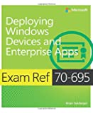 Exam Ref 70-695 Deploying Windows Devices and Enterprise Apps (MCSE)