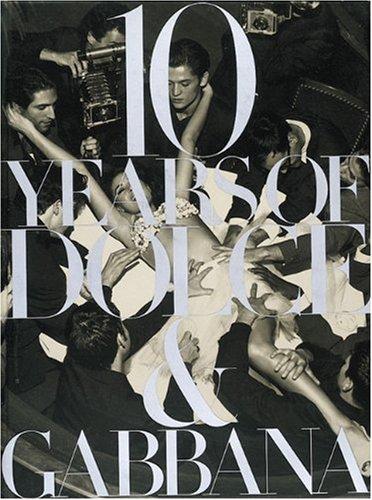 10 Years of Dolce & Gabbana - And Fashion Gabbana Dolce Designer