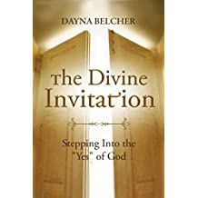 """The Divine Invitation: Stepping Into the """"Yes"""" of God"""
