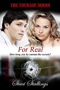 For Real: A Contemporary Christian Romance Novel (The Courage Series, Book 3) by [Stallings, Staci]