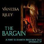The Bargain: A Port Elizabeth Regency Tale - Season One, Book 4 | Vanessa Riley