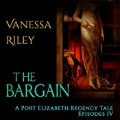 The Bargain: A Port Elizabeth Regency Tale - Season One, Book 4 | Vanessa Riley