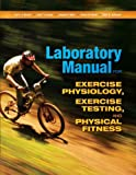 img - for Laboratory Manual for Exercise Physiology, Exercise Testing, and Physical Fitness book / textbook / text book