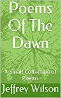 Poems Of The Dawn: A Small Collection of Poems