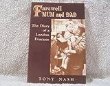 Farewell Mum and Dad, Tony Nash, 0963067605