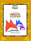 Making Origami Animals Step by Step, Michael LaFosse, 0823958779