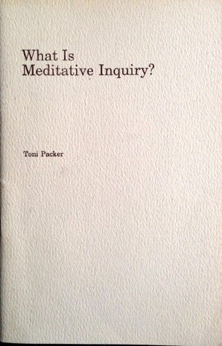 What Is Meditative Inquiry? A Talk and Discussion With University Students. (Packer Toni)