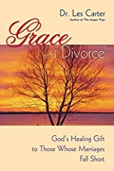 Grace and Divorce: God's Healing Gift to Those Whose Marriages Fall Short Kindle Edition