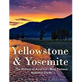 Yellowstone & Yosemite: The History of America's Most Famous National Parks