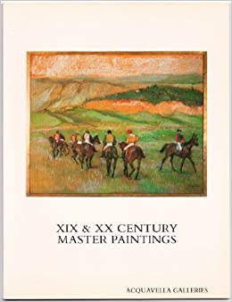 XIX and XX Century Master Paintings: An Exhibition at Acquavella Galleries May 17 - June 18, 1983