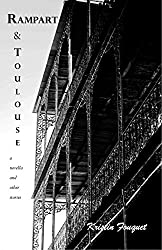 Rampart and Toulouse: a novella and other stories