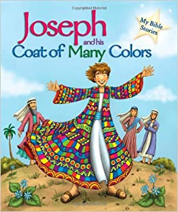Joseph and his Coat of Many Colors (My Bible Stories): Sasha Morton ...