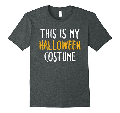 Men Halloween Costumes Simple (Mens This Is My Halloween Costume Simple Funny T Shirt Medium Dark Heather)