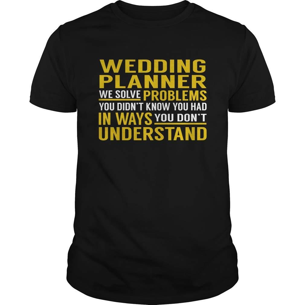 Wedding Planner - We Solve Problems - Job Shirt