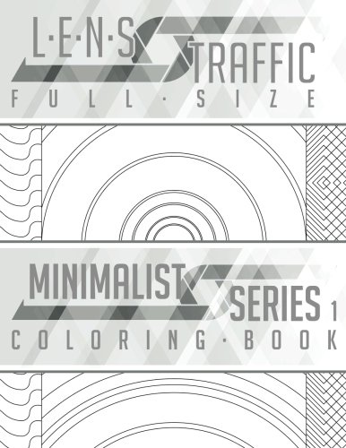 LENS Traffic: Minimalist Series 1 (Full Size) - Adult Coloring Book (Volume - Book Black The Lens