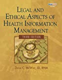 Bundle: Legal and Ethical Aspects of Health Information Management, 3rd + WebTutor? Advantage on WebCT? Printed Access Card : Legal and Ethical Aspects of Health Information Management, 3rd + WebTutor? Advantage on WebCT? Printed Access Card, Garrison and McWay, Dana C., 1111489858