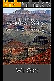 Hunt-U.S. Marshal Vol 25: Wall Of Honor