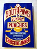 Southpaws and Sunday Punches, Christine Ammer, 0452272483