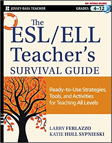 Cover of The ESL / ELL Teacher's Survival Guide: Ready-to-Use Strategies, Tools, and Activities for Teaching English Language Learners of All Levels