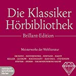 Die Klassiker-Hörbibliothek (Brillant Edition): Meisterwerke der Weltliteratur | Charles Dickens,Theodor Storm,Gottfried Keller