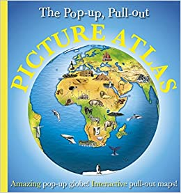 The pop up pull out picture atlas amazing pop up globe the pop up pull out picture atlas amazing pop up globe interactive pull out maps amazon dk 9781405328791 books gumiabroncs Image collections
