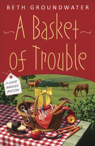 A Basket of Trouble (A Claire Hanover Mystery Book 3)