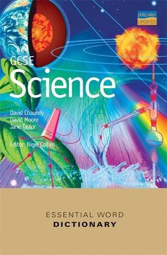 GCSE Science Essential Word Dictionary,David Chaundy David Moore Jane Taylor