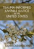 img - for Trauma-Informed Juvenile Justice in the United States book / textbook / text book
