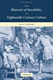 img - for The Rhetoric of Sensibility in Eighteenth-Century Culture book / textbook / text book