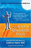 The Actor's Quotation Book, Kathryn Marie Bild, 1575253704