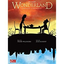 Wonderland: A New Alice. A New Musical.