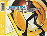 You should be dancing/No way out [Single-CD] by Three'n One (0100-01-01)