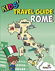 Kids' Travel Guide - Rome: Kids enjoy the best of Rome with fascinating facts, fun activities, useful tips, quizzes and Leonardo!: 7 (Kids' Travel Guides)