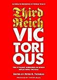 Third Reich Victorious: Alternate Decisions of World War II