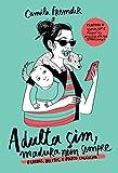 capa de Adulta sim, madura nem sempre (Pré-venda autografada): Fraldas, boletos e pouco colágeno