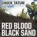 Red Blood, Black Sand: Fighting Alongside John Basilone from Boot Camp to Iwo Jima Audiobook by Chuck Tatum Narrated by Norman Dietz