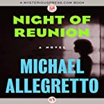 Night of Reunion: A Novel   Michael Allegretto