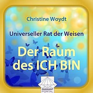 Universeller Rat der Weisen: Der Raum des ICH BIN Hörbuch