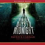 Thirteen Days to Midnight | Patrick Carman