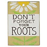 DEMDACO Don't Forget Your Roots Sign Wood Plaque, 3-Inch by 4.5-Inch