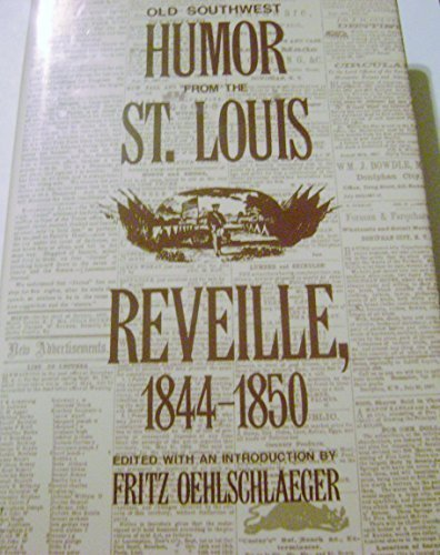 Old Southwest Humor from the St. Louis Reveille, 1844-1850 - St Malls Missouri Louis