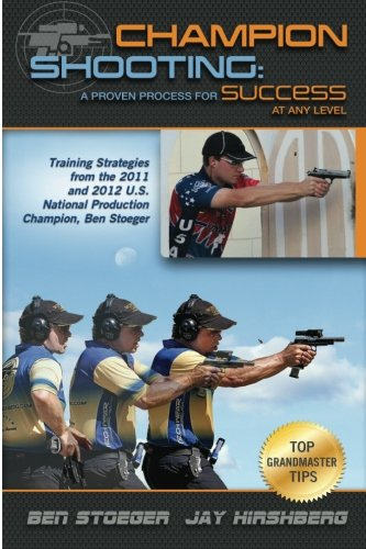 Champion Shooting: A Proven Process for Success at Any Level (Volume 1)