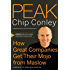 Peak: How Great Companies Get Their Mojo from Maslow (J-B US non-Franchise Leadership)