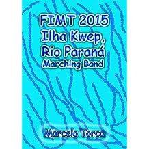 Fimt 2015 Ilha Kwep, Rio Paraná (Portuguese Edition)