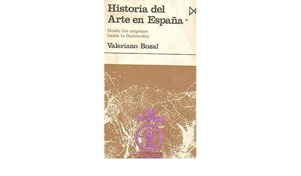 Historia del Arte en España. (DOS VOLUMENES): Amazon.es: BOZAL, Valeriano, Ilustr. bn.: Libros